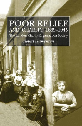 Poor Relief and Charity 1869-1945