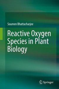 Reactive Oxygen Species in Plant Biology