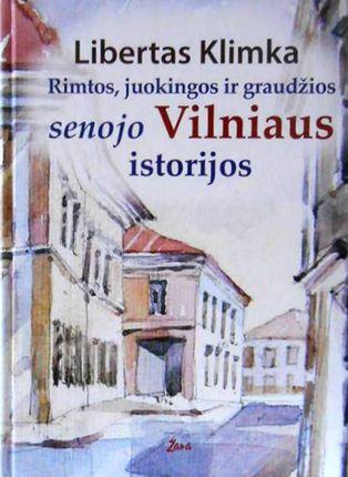 Rimtos, juokingos ir graudžios senojo Vilniaus istorijos