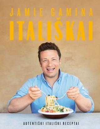 Jamie gamina itališkai: autentiški itališki receptai