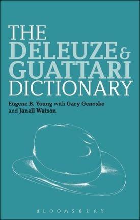 The Deleuze and Guattari Dictionary