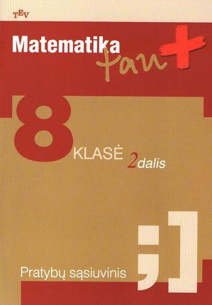 Matematika tau Plius. Pratybų sąsiuvinis 8 klasei (2 dalis)