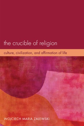 The Crucible of Religion
