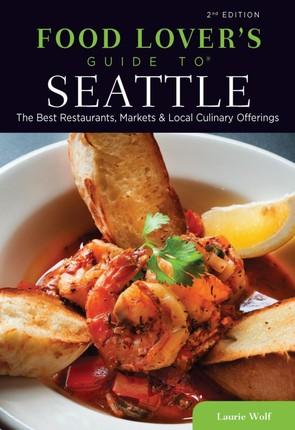 Food Lovers' Guide to® Seattle