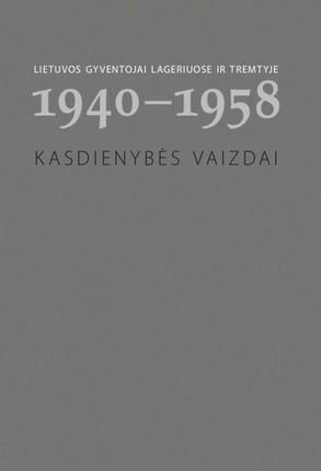Lietuvos gyventojai lageriuose ir tremtyje. 3 knyga, 1940-1958