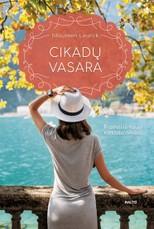 CIKADŲ VASARA: meilė, išdavystė, nusivylimai ir vėl netikėtai širdį aplankantys jausmai... Kurortiniame miestelyje prie ežero vyksta tikra gyvenimiška drama
