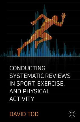 Conducting Systematic Reviews in Sport, Exercise, and Physical Activity