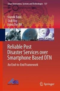 Reliable Post Disaster Services over Smartphone Based DTN