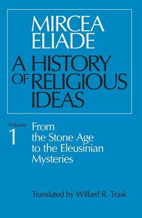 A History of Religious Ideas, Volume 1