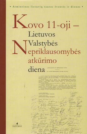 Kovo 11-oji - Lietuvos Valstybės Nepriklausomybės atkūrimo diena