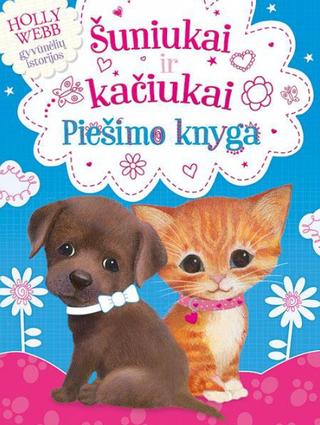 Šuniukai ir kačiukai. Piešimo knyga