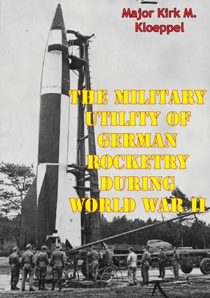 Military Utility Of German Rocketry During World War II