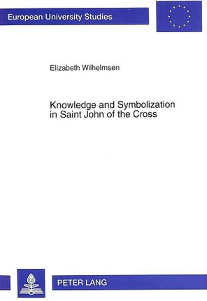 Knowledge and Symbolization in Saint John of the Cross