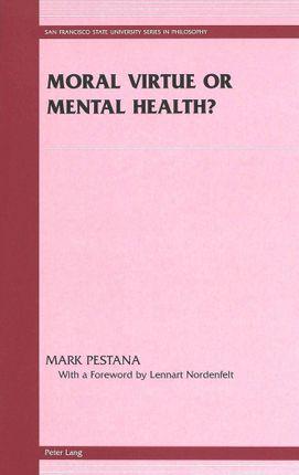 Moral Virtue or Mental Health?