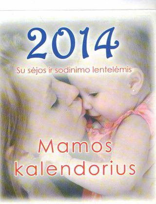 Mamos kalendorius 2014. Su sėjos ir sodinimo lentelėmis