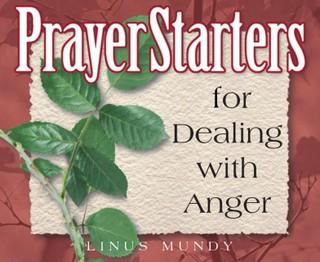 PrayerStarters for Dealing with Anger