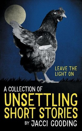 A Collection of Unsettling Short Stories: Leave the Light on
