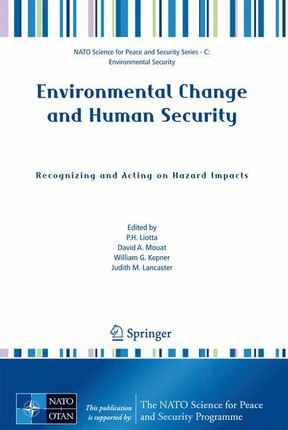 Environmental Change and Human Security: Recognizing and Acting on Hazard Impacts