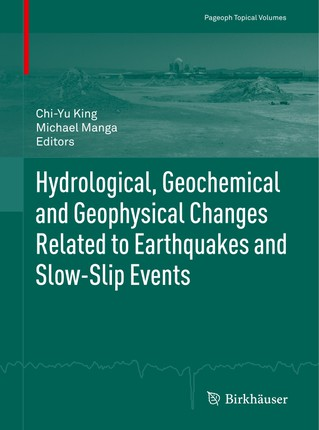 Hydrological, Geochemical and Geophysical Changes Related to Earthquakes and Slow-Slip Events