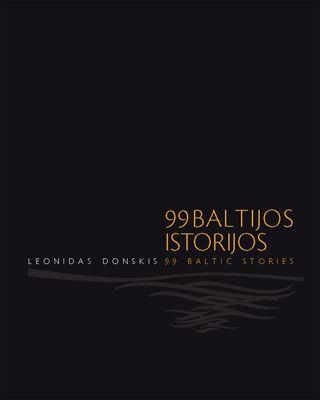 """99Baltijos istorijos"" / ""99 Baltic Stories"""
