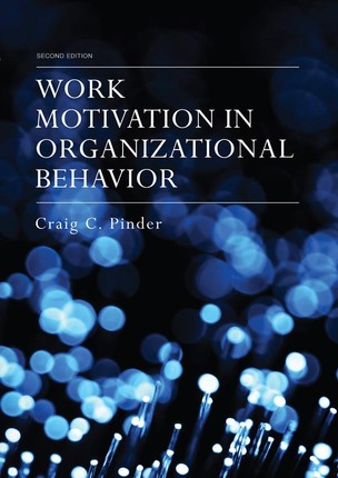Work Motivation in Organizational Behavior