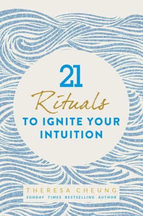 21 Rituals to Ignite Your Intuition