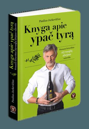 Knyga apie ypač tyrą. Pirmasis lietuviškas alyvuogių aliejaus vadovėlis