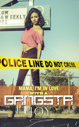 Mama, I'm In Love (...with a gangsta)