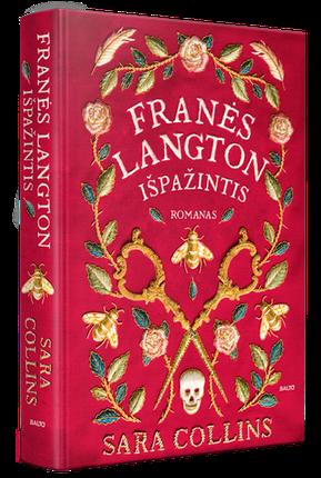 FRANĖS LANGTON IŠPAŽINTIS. Nuo plantacijos Jamaikoje iki opijaus rūke skendinčio karaliaus Jurgio laikų Londono tęsiasi žmogžudyste kaltinamos jaunos mulatės istorija