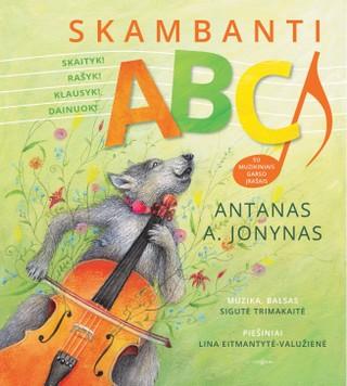 Skambanti ABC: paliesk, išgirsk, dainuok, grok, skaityk, rašyk. Interaktyvi knyga su muzikiniais garso įrašais