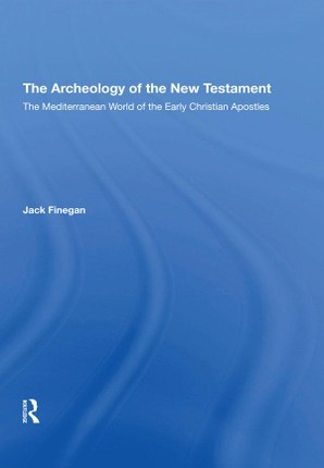 The Archaeology Of The New Testament