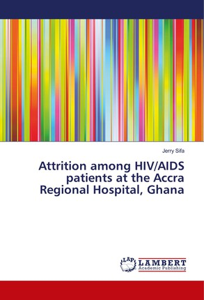 Attrition among HIV/AIDS patients at the Accra Regional Hospital, Ghana