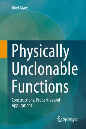 Physically Unclonable Functions
