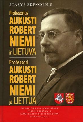Profesorius Aukusti Robert Niemi ir Lietuva. Professori Aukusti Rober Niemi ja Liettua