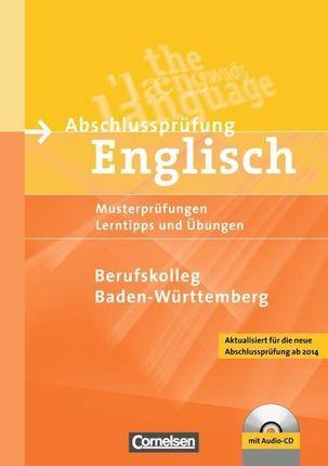 Abschlussprüfung Englisch: Berufskolleg B1-B2. Prüfungsaufgaben, Lerntipps und Übungen
