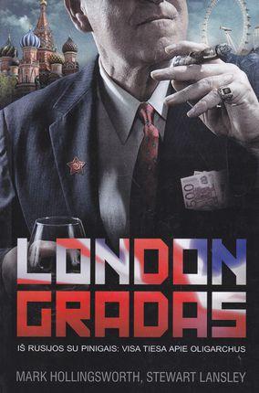Londongradas. Iš Rusijos su pinigais: visa tiesa apie oligarchus