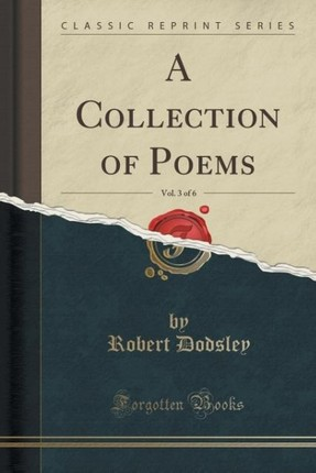 A Collection of Poems, Vol. 3 of 6 (Classic Reprint)