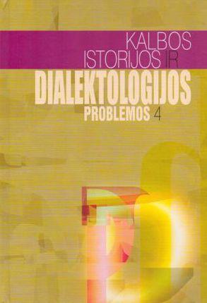 Kalbos istorijos ir dialektologijos problemos IV