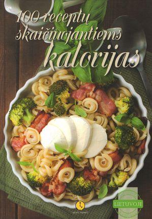 100 receptų skaičiuojantiems kalorijas