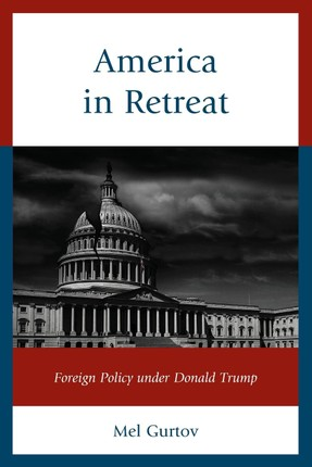America in Retreat: Foreign Policy Under Donald Trump