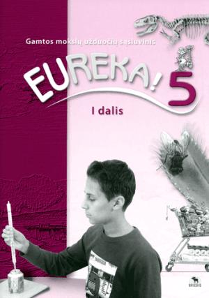 Eureka! 5. Užduočių sąsiuvinis 5 kl., I d. (Atnaujintas)