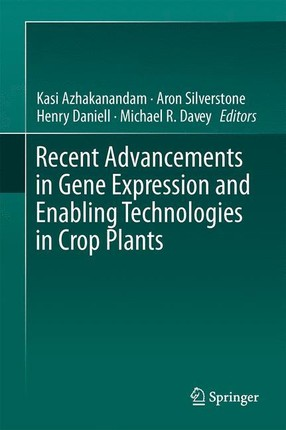 Recent Advancements in Gene Expression and Enabling Technologies in Crop Plants