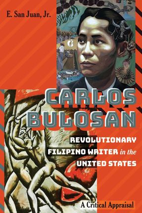 Carlos Bulosan-Revolutionary Filipino Writer in the United States