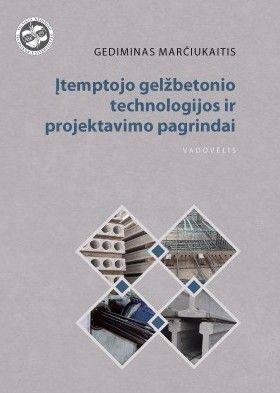 Įtemptojo gelžbetonio technologijos ir projektavimo pagrindai