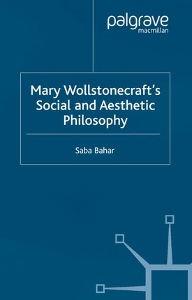 Mary Wollstonecraft's Social and Aesthetic Philosophy