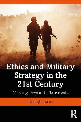 Ethics and Military Strategy in the 21st Century
