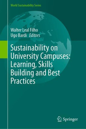 Sustainability on University Campuses: Learning, Skills Building and Best Practices