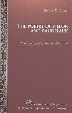 The Poetry of Villon and Baudelaire