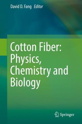 Cotton Fiber: Physics, Chemistry and Biology