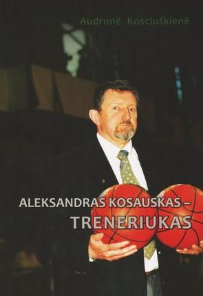 Aleksandras Kosauskas – Treneriukas
